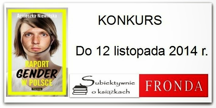 http://www.subiektywnieoksiazkach.pl/2014/10/raport-o-gender-w-polsce-konkurs.html