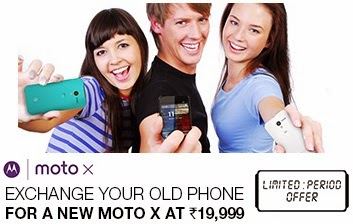 Flipkart Exchange Offer: Get Rs.4000 Off on Moto-X Mobile Phones worth Rs.23999 against your Old Phone (Your Price Rs.19999) Limited Period Offer
