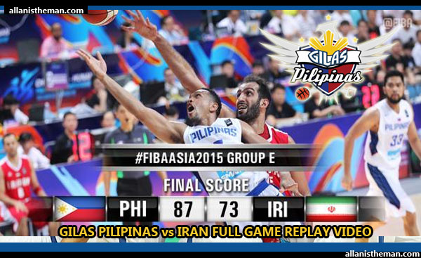 Gilas Pilipinas vs Iran FULL GAME REPLAY VIDEO - FIBA Asia 2015