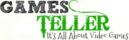 GamesTeller - Video Game News, Game News