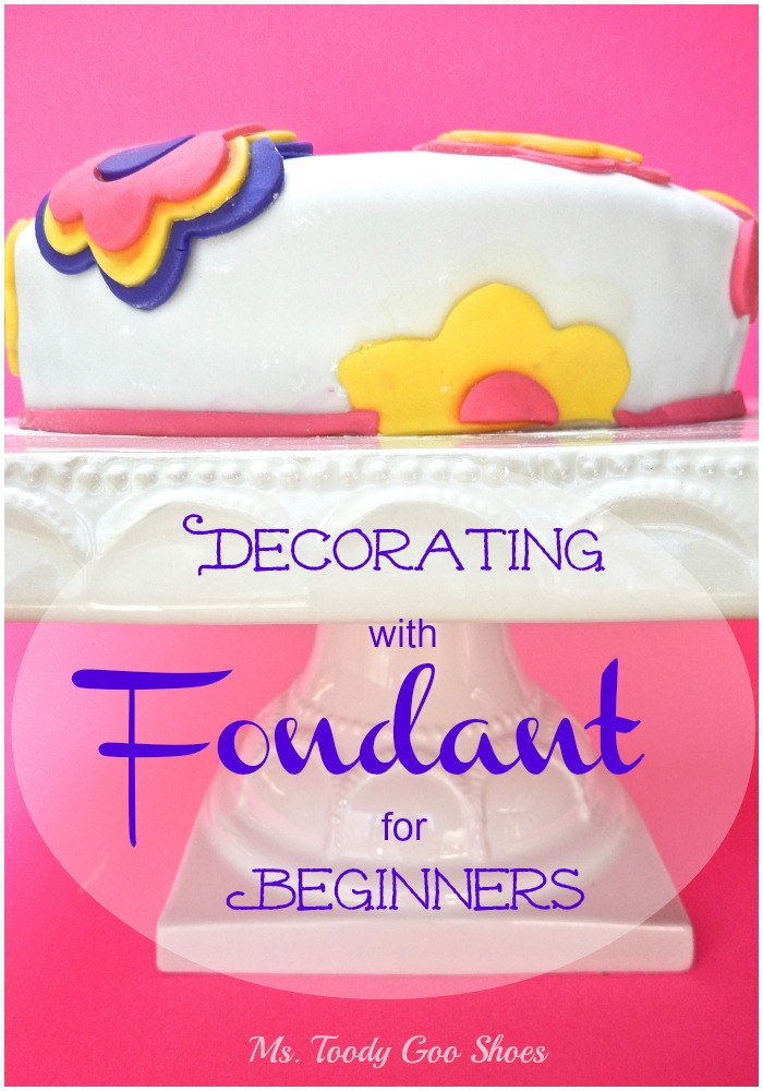 Ms toody goo shoes working with fondant a piece of cake for How to decorate a cake for beginners