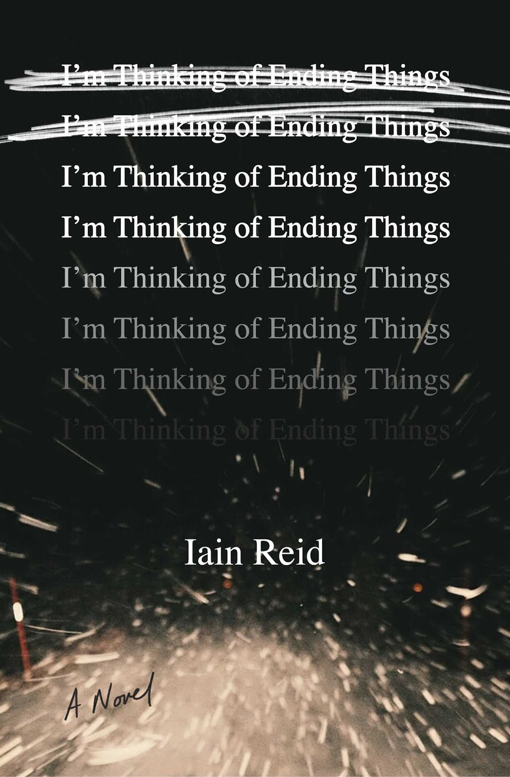HIGHLY ANTICIPATED : I'm Thinking of Ending Things, Iain Reid
