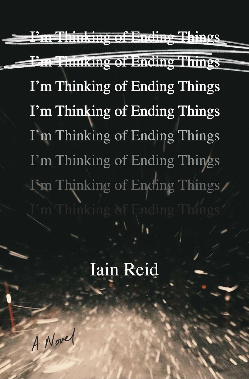 HIGHLY ANTICIPATED : I'm Thinking of Ending Things, Iain Reid