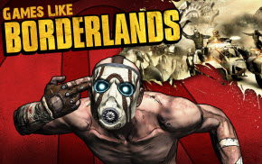 Games Like Borderlands, Borderlands