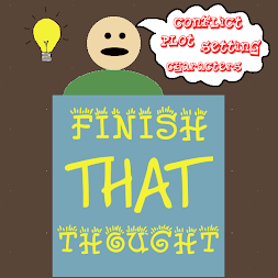 FINISH THAT THOUGHT!