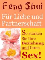 Feng Shui für Liebe und Partnerschaft - So Stärken Sie Ihre Beziehung und Ihren Sex