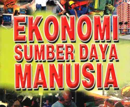 Ekonomi Sumber Daya Manusia Pengertian Dan Ruang Lingkupnya Wawasanpendidikan