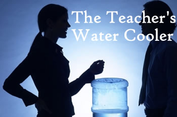 The Teacher&#39;s Water Cooler