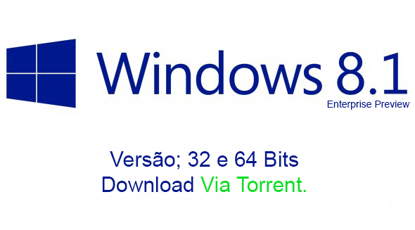 Windows 8.1 Enterprise Preview - 32 Bits e 64 Bits PT-BR via Torrent