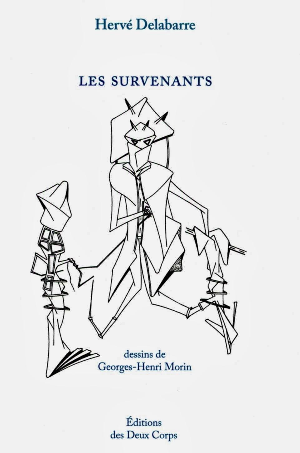 Hervé DELABARRE, LES SURVENANTS, Dessins de Georges-Henri MORIN, ÉDITIONS des DEUX CORPS