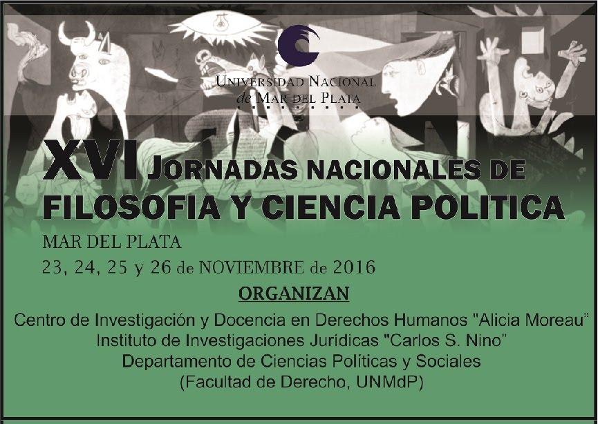 XVI JORNADAS NACIONALES DE FILOSOFÍA Y CIENCIA POLÍTICA