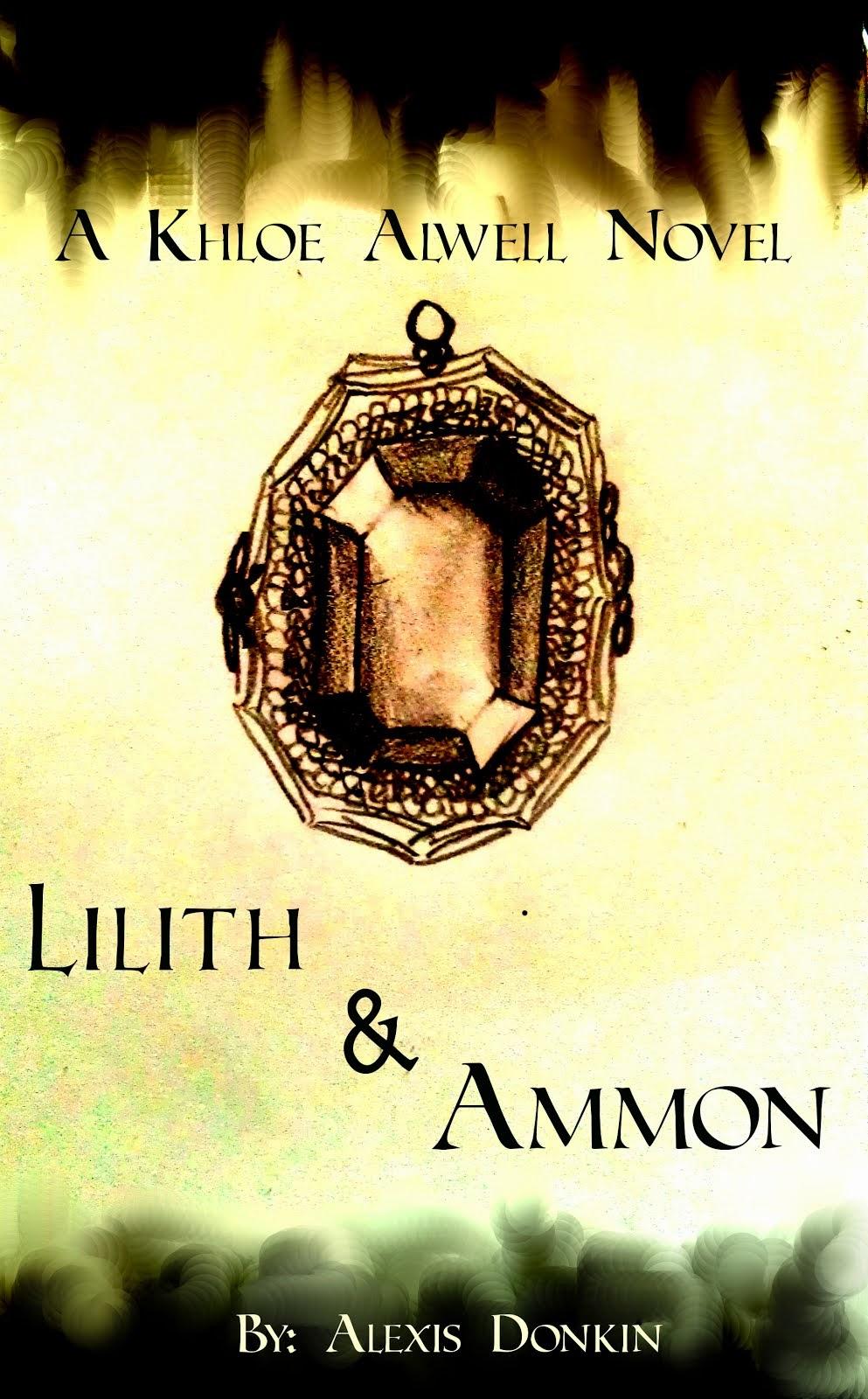 Lilith & Ammon (Khloe Alwell, Book 3)