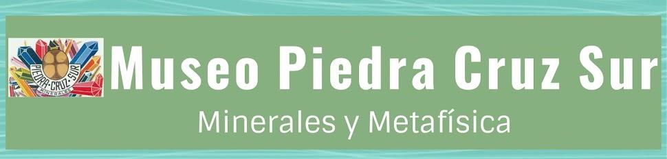 Museo PIEDRA CRUZ SUR                                                        Minerales y Metafísica