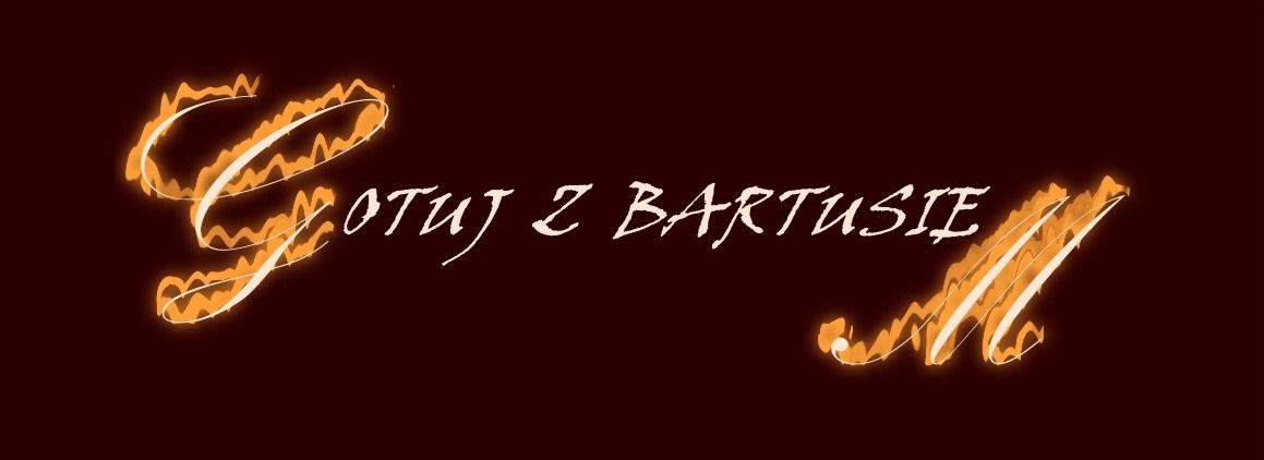 Gotuj z Bartusiem