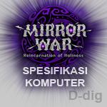 Spesifikasi / Spek Komputer Untuk Game Mirror War (Online)