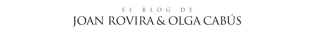 El blog de Joan Rovira & Olga Cabús
