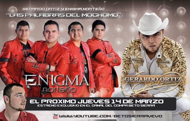 Enigma Norteño Ft Gerardo Ortiz – Las Palabras del Mochomo 2013 - Descargar Corrido
