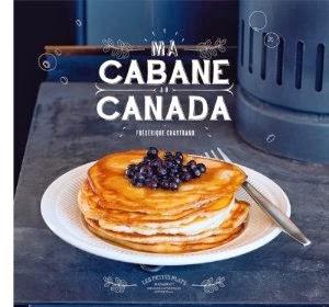 ma cabane au canada, livre canada, cuisine canadienne, concours livres, jeu concours