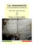 La masonería en la presidencia de México 2 tomos