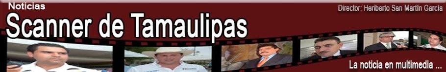Inicio Noticias Scanner de Tamaulipas