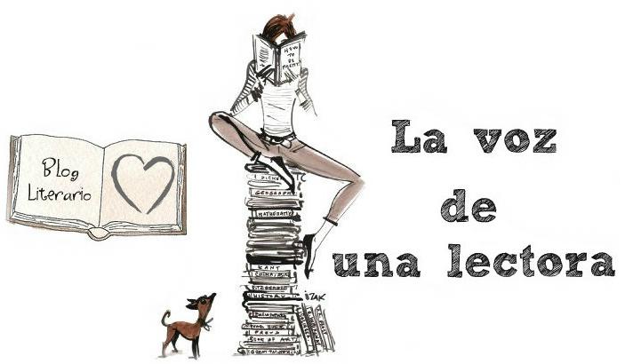 LA VOZ DE UNA LECTORA. Blog Literario