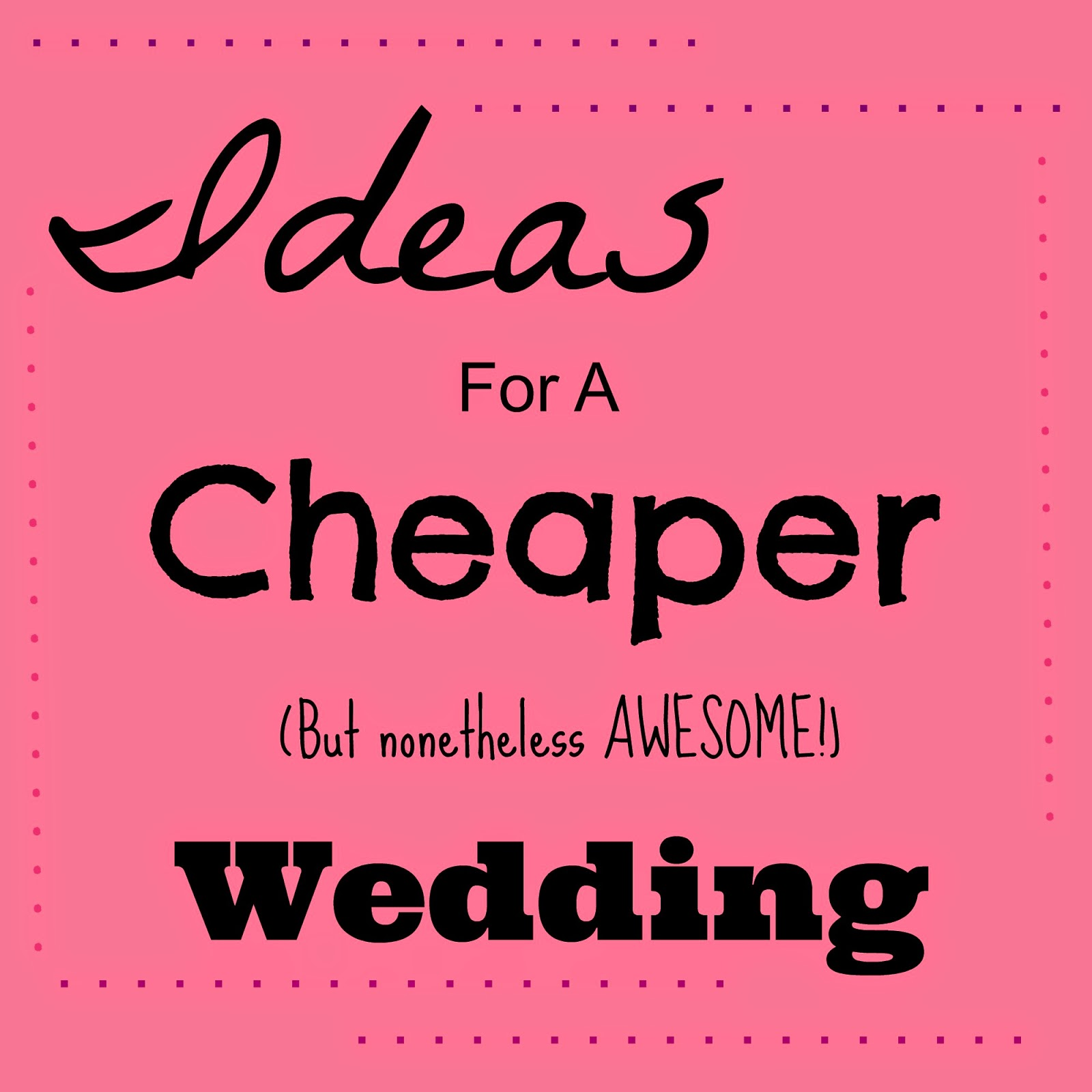 Jam & Ing: 6 Ways to Have a Cheaper (But Awesome!) Wedding