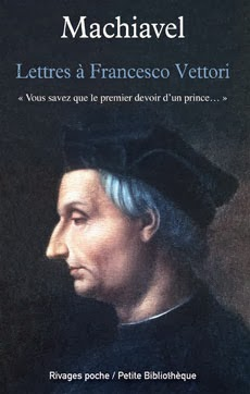 MACHIAVEL Lettres à Francesco Vettori, Éditions Rivages