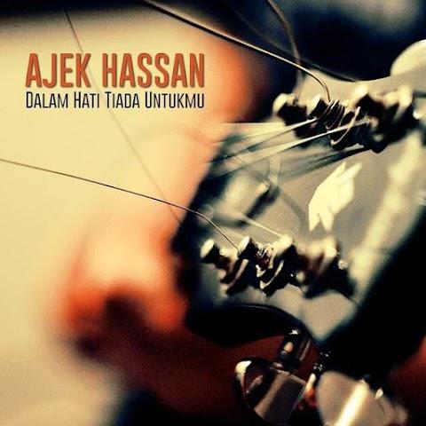 Ajek Hassan - Dalam Hati Tiada Untukmu MP3