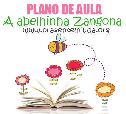 plano de aula para trabalhar na primavera - a abelha zangona