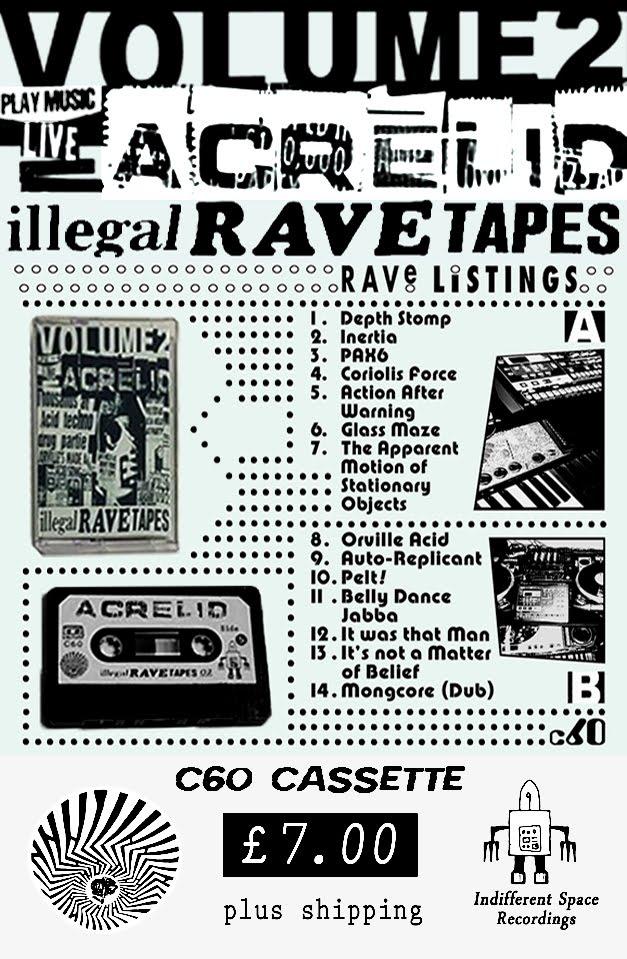 Acrelid - Illegal Rave Tapes - Volume 2 (C60 Cassette)