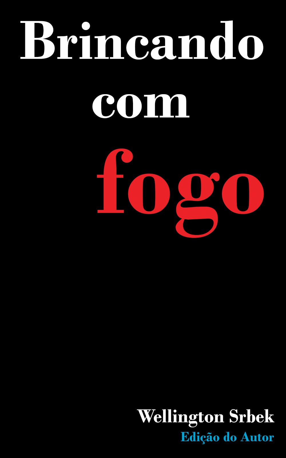 BRINCANDO COM FOGO