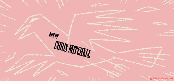Art of Chris Mitchell