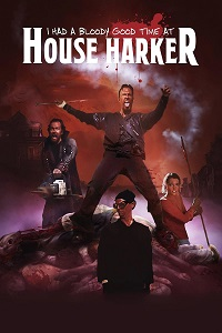 Watch I Had a Bloody Good Time at House Harker Online Free in HD