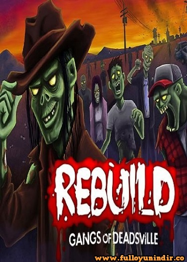 Rebuild Gangs Of Deadsville Pc Rip Full