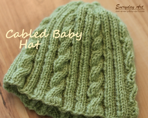 Chunky Baby Knitting Patterns Free : Everyday Art: Baby Knits: Chunky and Cabled Knit Hats