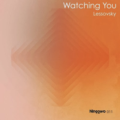 Lessovsky – Watching You