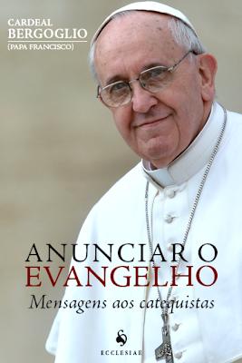 Livro: Anunciar o Evangelho de Papa Francisco está a venda!