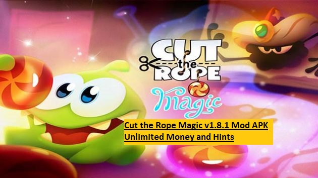 Cut the Rope Magic v1.8.1 Mod APK Unlimited Money and Hints