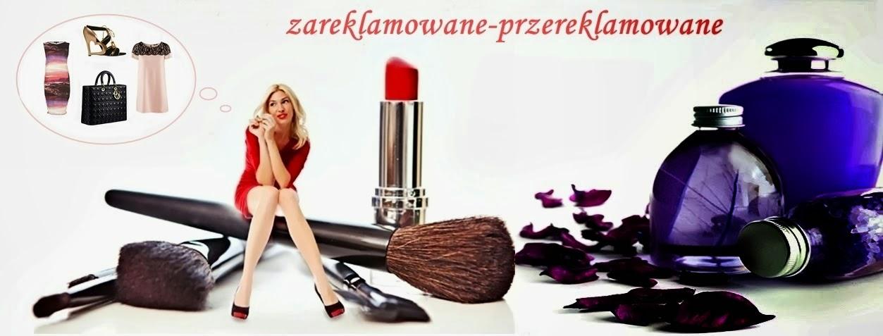 www.zareklamowane-przereklamowane.blogspot.com