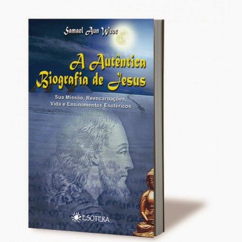 Livro => A AUTÊNTICA BIOGRAFIA DE JESUS