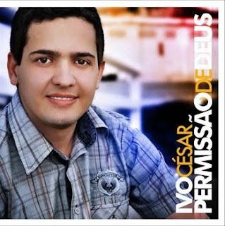 Ivo César - Permissão de Deus 2011