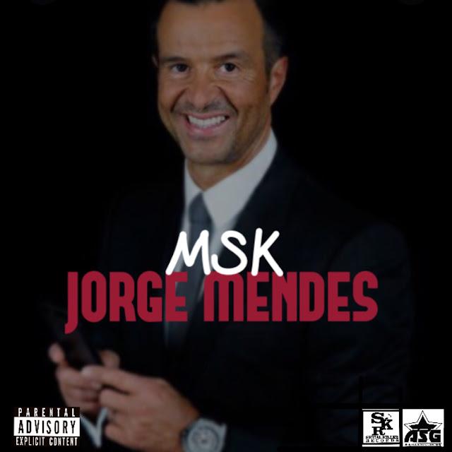 """Msk lança o som """"Jorge Mendes"""""""