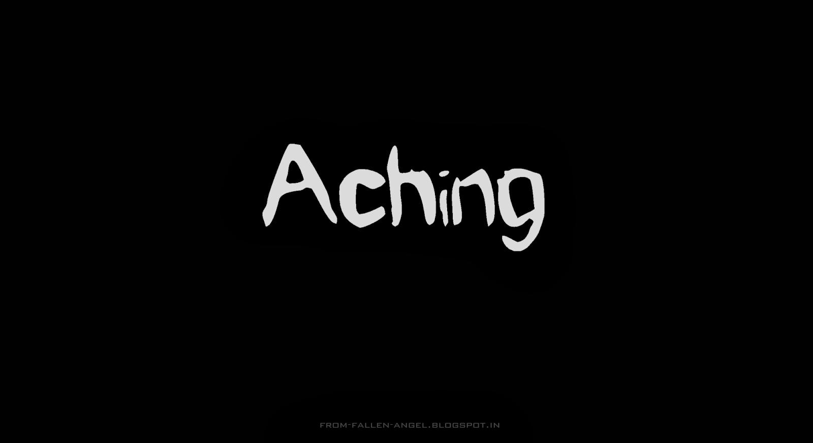 Aching