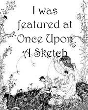 Featured Twice at Once Upon a Sketch