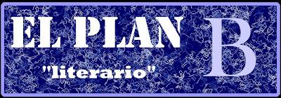 """El Plan """"B"""" (literario)"""