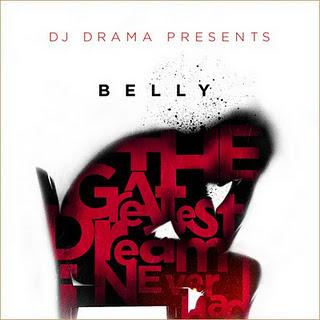 Belly & DJ Drama - Dreamer