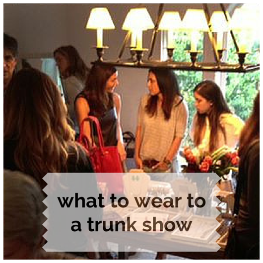 what to wear to a Stella & Dot trunk show