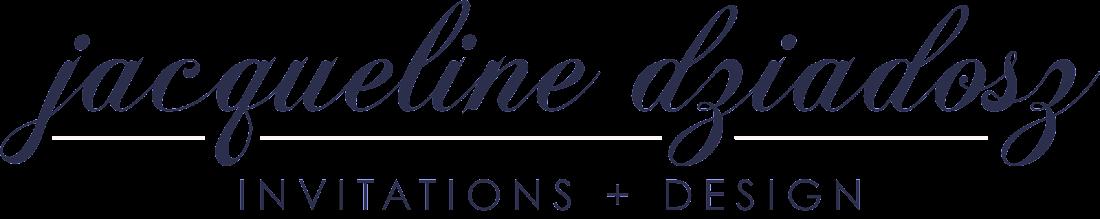 Jacqueline Dziadosz, Invitations & Design