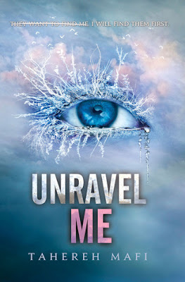 Cover Reveal: Unravel Me by Tahereh Mafi