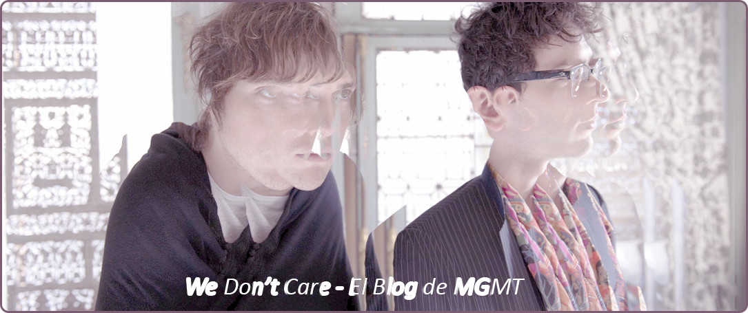 WE DON'T CARE - El Blog de MGMT
